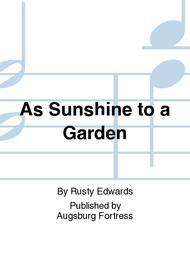 As Sunshine to a Garden