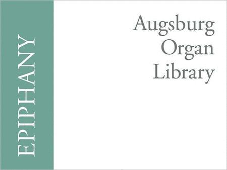 Augsburg Organ Library: Epiphany