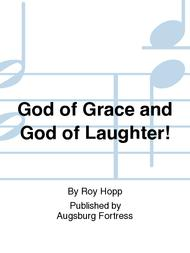 God of Grace and God of Laughter!