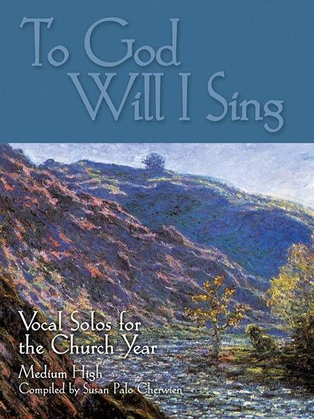 To God Will I Sing