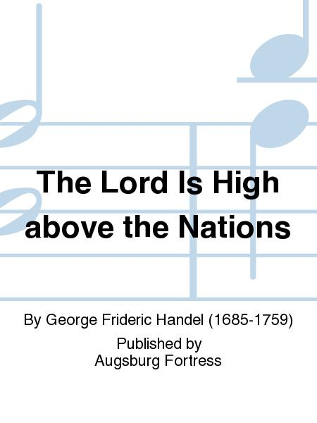 The Lord Is High above the Nations