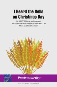 I Heard the Bells on Christmas Day - SATB - Hansen