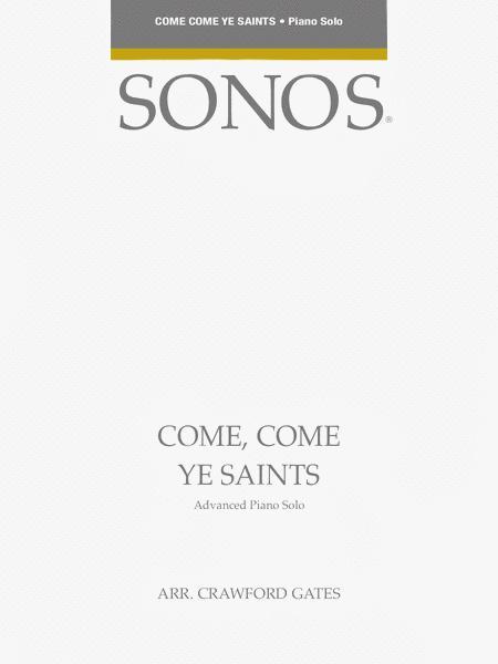 Come, Come Ye Saints - Adv. Piano Solo