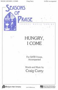 Hungry, I Come