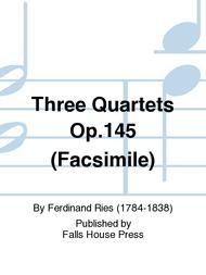 Three Quartets Op.145 (Facsimile)