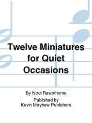 Twelve Miniatures for Quiet Occasions