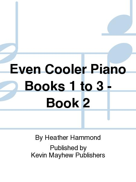 Even Cooler Piano Books 1 to 3 - Book 2