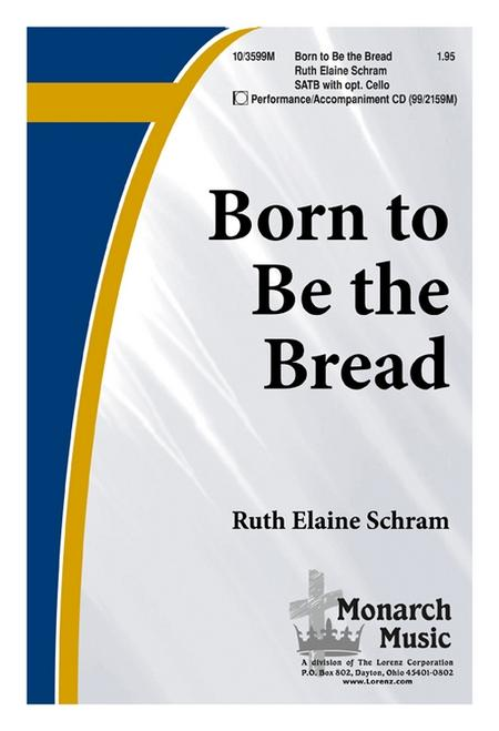 Born to Be the Bread