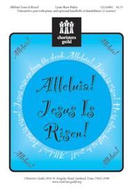 Alleluia! Jesus Is Risen!
