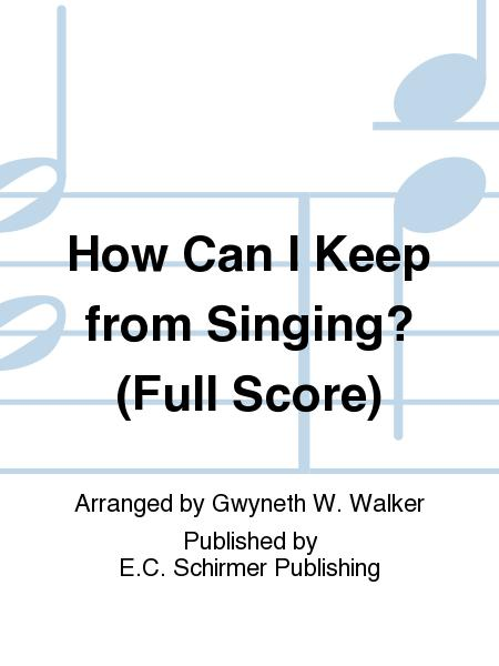 How Can I Keep from Singing? (TTBB Chamber Version Full Score)