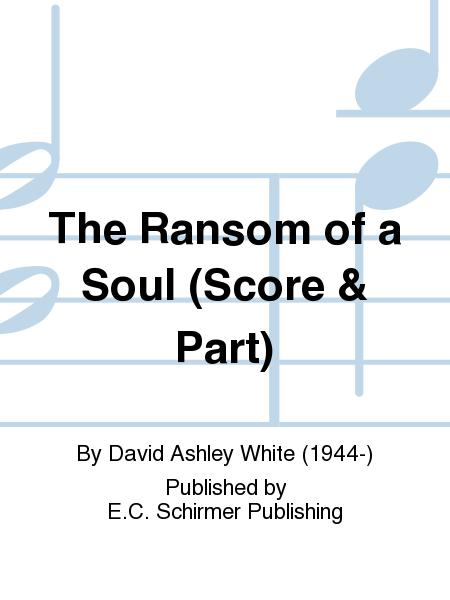 The Ransom of a Soul (Score & part)