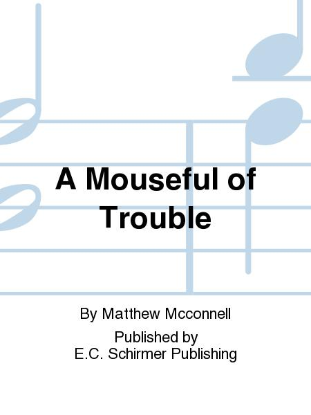 A Mouseful of Trouble