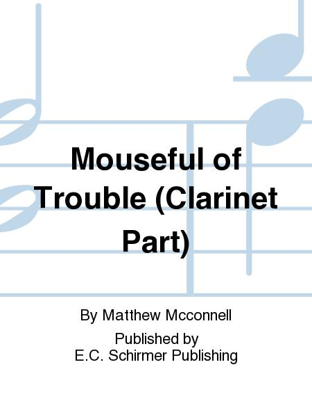 Mouseful of Trouble (Clarinet part)