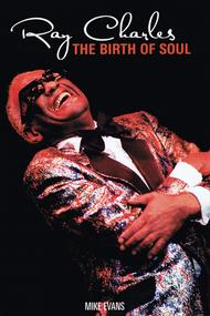 Ray Charles the Birth of Soul
