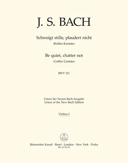 Be silent, not a word BWV 211 'Coffee Cantata'