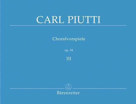 Choralvorspiele, Band 3, Op. 34