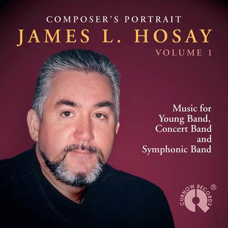 Composer's Portrait - James L. Hosay, Vol. 1