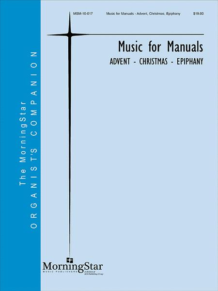 Music for Manuals - Advent, Christmas, Epiphany
