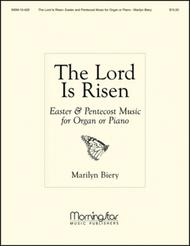 The Lord Is Risen: Easter and Pentecost Music for Organ or Piano