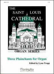 Three Plainchants for Organ, Set 1