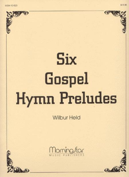Six Gospel Hymn Preludes