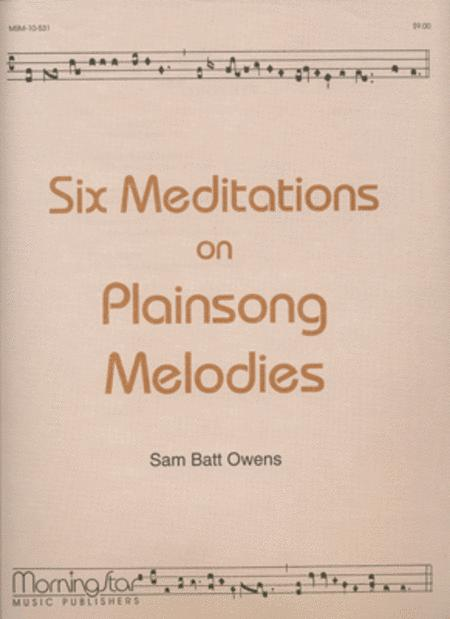 Six Meditations on Plainsong Melodies