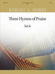 Three Hymns Of Praise, Set 6 Sheet Music By Robert A  Hobby - Sheet