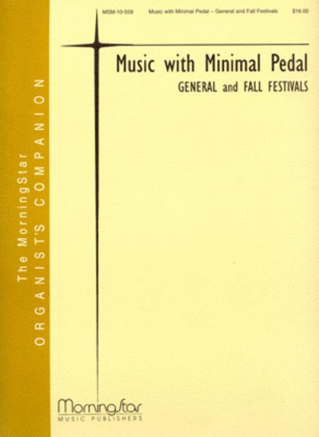 Music with Minimal Pedal - General and Fall Festivals