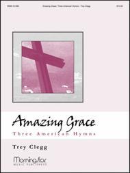 Amazing Grace Three American Hymns