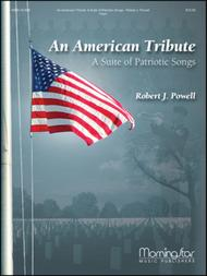 An American Tribute: A Suite of Patriotic Songs