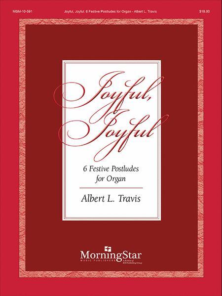 Joyful, Joyful: Six Festive Postludes for Organ