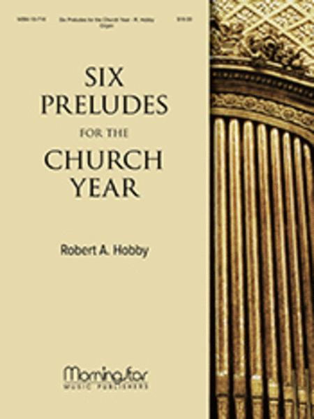 Six Preludes for the Church Year