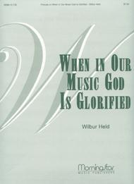Prelude When in Our Music God Is Glorified
