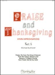 Praise and Thanksgiving, Set 5