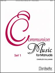 Communion Music for Manuals, Set 1