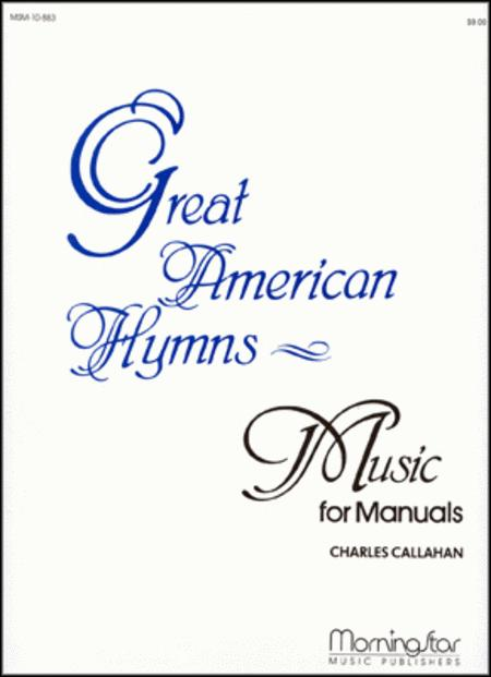 Great American Hymns - Music for Manuals
