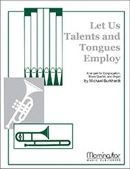 Let Us Talents and Tongues Employ