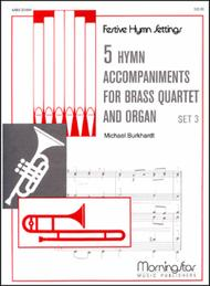 Five Hymn Accompaniments for Brass Quartet and Organ, Set 3