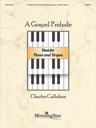 A Gospel Prelude: Duet for Piano and Organ