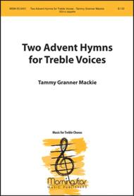 Two Advent Hymns for Treble Voices