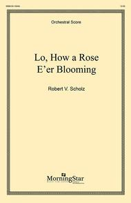 Lo, How a Rose E'er Blooming (Full Score)