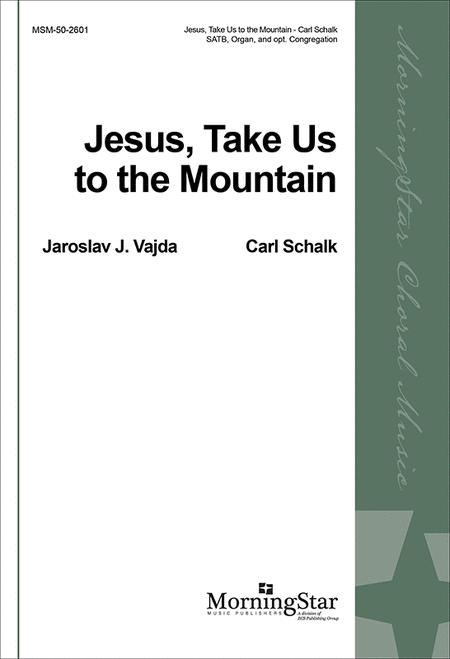 Jesus, Take Us to the Mountain