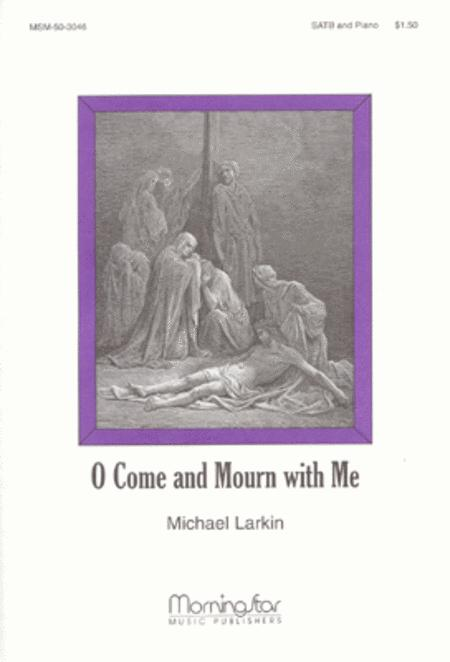 O Come and Mourn with Me