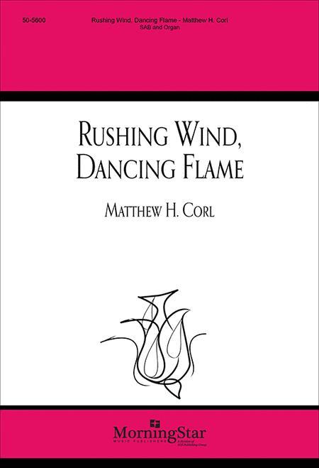 Rushing Wind, Dancing Flame