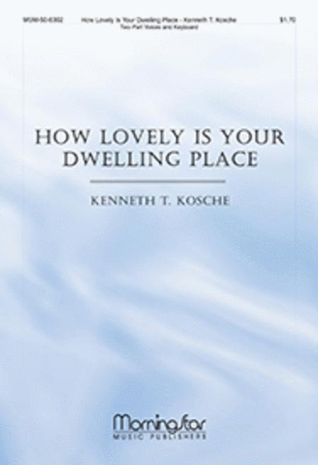 How Lovely Is Your Dwelling Place Sheet Music By Kenneth T. Kosche ...