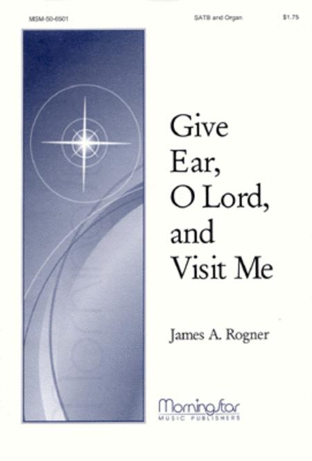 Give Ear, O Lord, and Visit Me