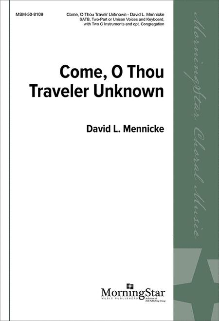 Come, O Thou Traveler Unknown