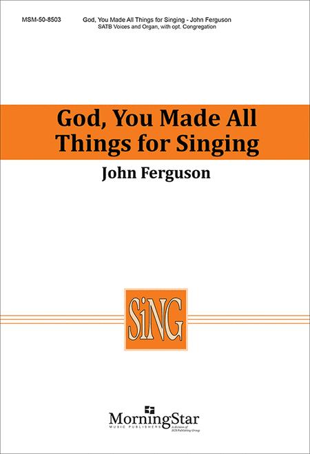 God, You Made All Things for Singing