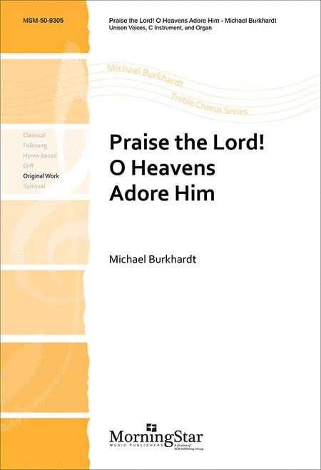 Praise the Lord! O Heavens Adore Him