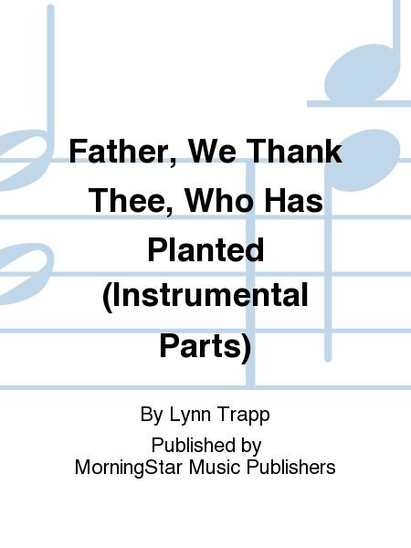 Father, We Thank Thee, Who Has Planted (Instrumental Parts)